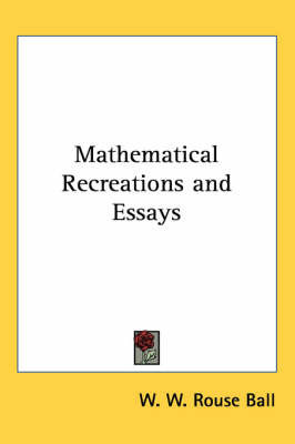 Mathematical Recreations and Essays by W.W.Rouse Ball