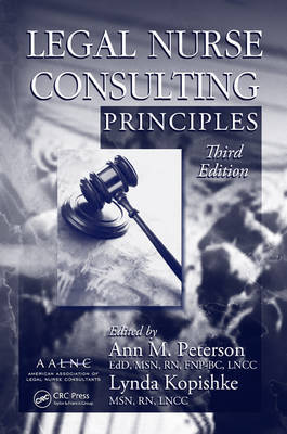 Legal Nurse Consulting Principles: Volume 1