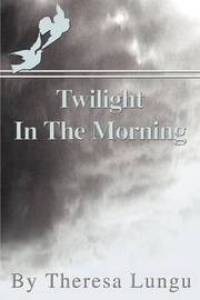 Twilight in the Morning by Theresa Lungu image