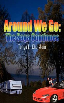 Around We Go: the Saga Continues by Tonya L. Chatelain image