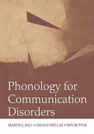 Phonology for Communication Disorders by Martin J Ball