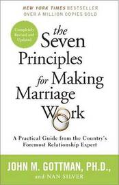 The Seven Principles for Making Marriage Work by John Gottman