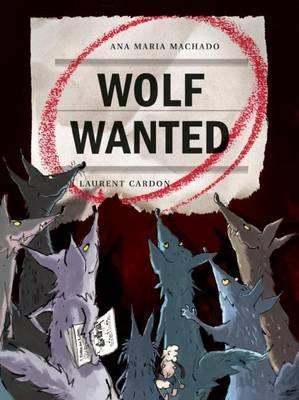 Wolf Wanted by Ana Maria Machado image