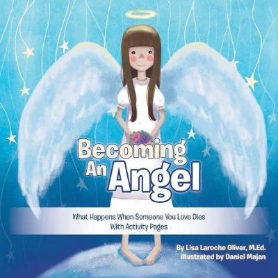 Becoming an Angel by M Ed Lisa Laroche Oliver