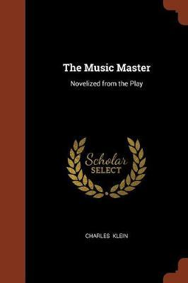 The Music Master by Charles Klein image