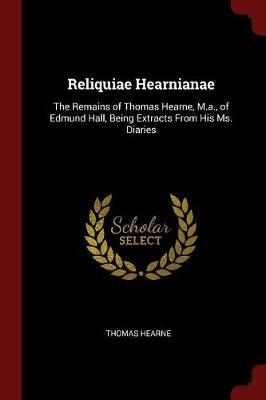 Reliquiae Hearnianae by Thomas Hearne image
