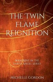 The Twin Flame Reignition by Michelle Gordon