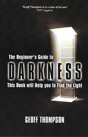 Beginners Guide to Darkness by Geoff Thompson