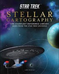 Star Trek: Stellar Cartography by Larry Nemecek