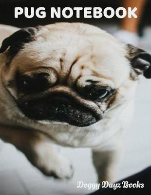 Pug Notebook by Doggy Dayz Books