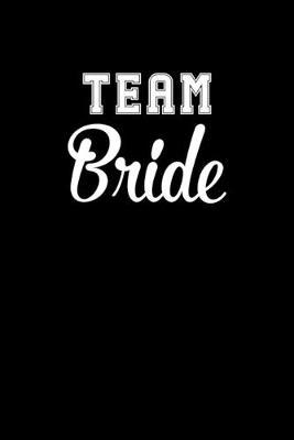 Team Bride by Noted Expressions