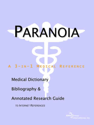 Paranoia - A Medical Dictionary, Bibliography, and Annotated Research Guide to Internet References by ICON Health Publications image