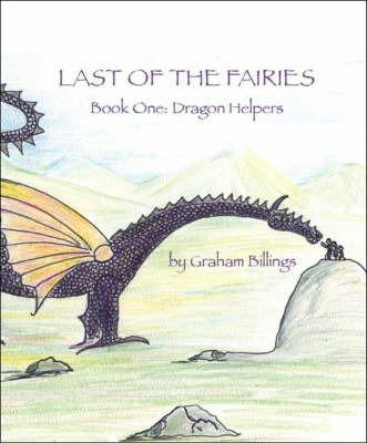 Last of the Fairies: Bk. 1 by Graham Billings image