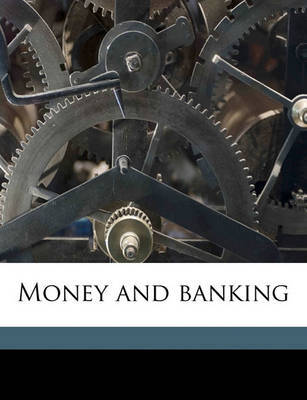 Money and Banking by John Thom Holdsworth image