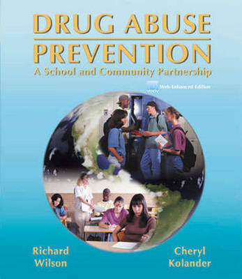 Drug Abuse Prevention: A School and Community Partnership by Richard Wilson