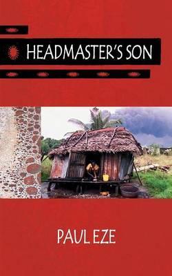 Headmaster's Son by Paul Eze