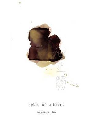 Relic of a Heart by Wayne W. Ho