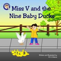 Miss V and the Nine Baby Ducks by M S Adams