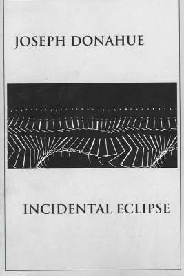 Incidental Eclipse by Joseph Donahue