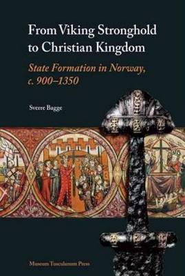 From Viking Stronghold to Christian Kingdom by Sverre Bagge image