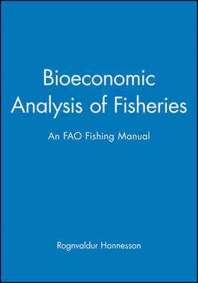 Bioeconomic Analysis of Fisheries by Rognvaldur Hannesson
