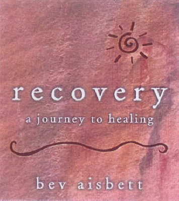 Recovery: A journey to healing by Bev Aisbett image