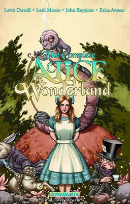 Complete Alice in Wonderland: v. 1 by Leah Moore