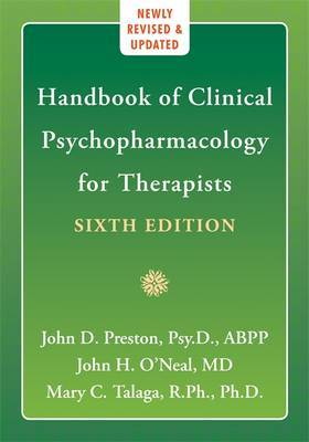 Handbook Of Clinical Psychopharmacology for Therapists, 6th Edition by John D Preston