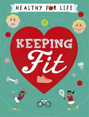 Healthy for Life: Keeping Fit by Anna Claybourne image