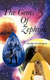 The Gems of Zephron by Charlize Worthington