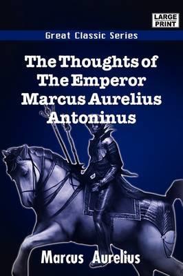 The Thoughts of the Emperor Marcus Aurelius Antoninus by Marcus Aurelius image