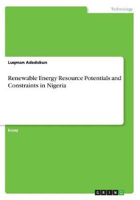 Renewable Energy Resource Potentials and Constraints in Nigeria by Luqman Adedokun