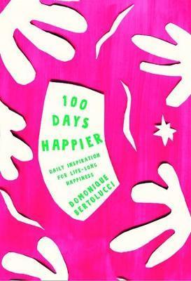 100 Days Happier by Domonique Bertolucci image