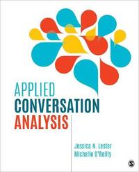 Applied Conversation Analysis by Jessica Nina Lester