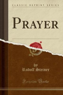 Prayer (Classic Reprint) by Rudolf Steiner image
