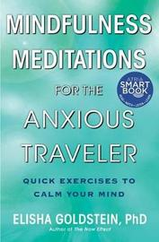 Mindfulness Meditations for the Anxious Traveler by Elisha Goldstein