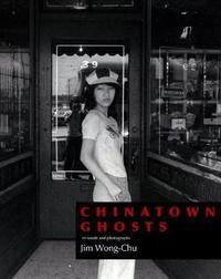 Chinatown Ghosts by Jim Wong-Chu