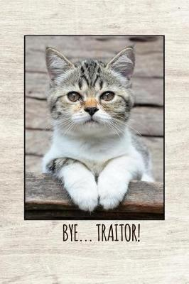 Bye traitor by Workparadise Press