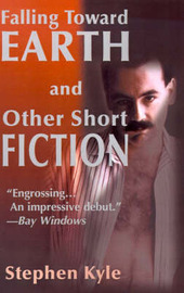 Falling Toward Earth and Other Short Ficton by Stephen Kyle image