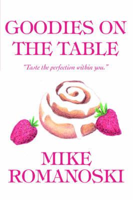 Goodies on the Table by Mike Romanoski