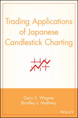 Trading Applications of Japanese Candlestick Charting by Gary S. Wagner image