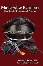 Master/Slave Relations by Robert J Rubel Phd