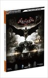 Batman: Arkham Knight Signature Series Guide by BradyGames