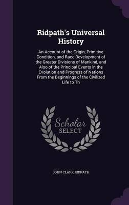 Ridpath's Universal History by John Clark Ridpath