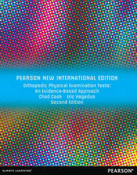 Orthopedic Physical Examination Tests: Pearson New International Edition by Chad Cook