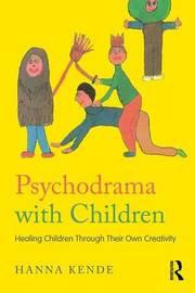 Psychodrama with Children by Hanna Kende