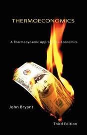 Thermoeconomics by John Bryant