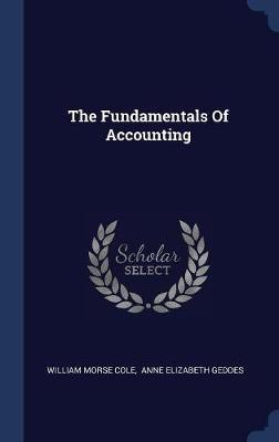 The Fundamentals of Accounting by William Morse Cole image