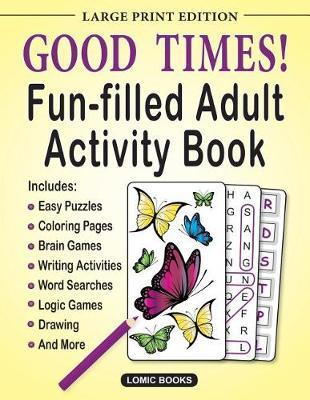 Good Times! Fun-Filled Adult Activity Book by Editor of Good Times! Puzzles image