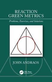 Reaction Green Metrics by John Andraos